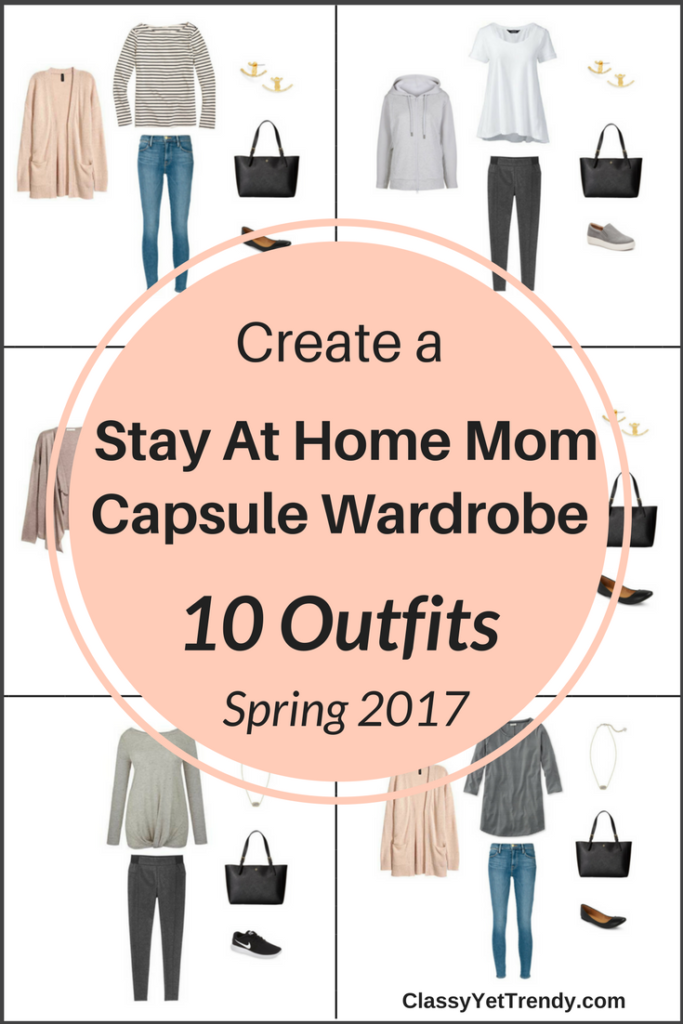 Classy Yet Trendy Find the E-Book The StayAt Home Mom Capsule Wardrobe Spring 2017 Collection