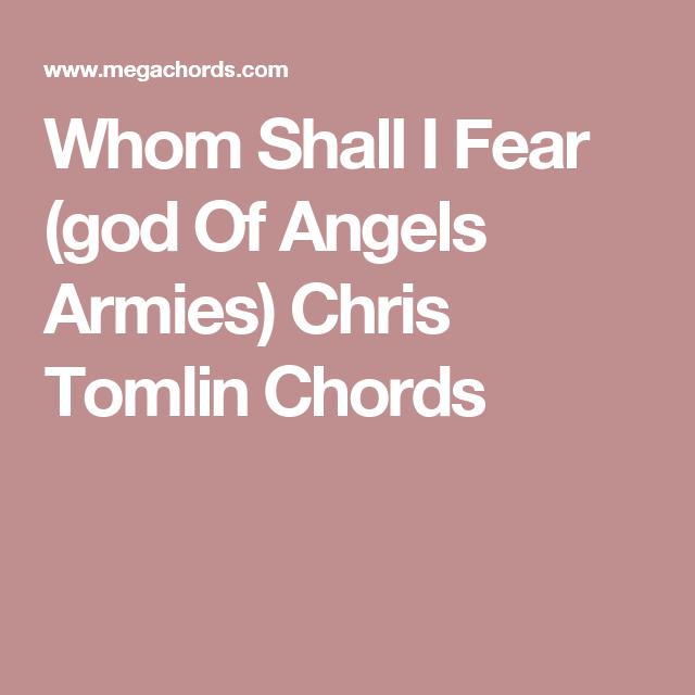Whom Shall I Fear (god Of Angels Armies) Chris Tomlin Chords ...