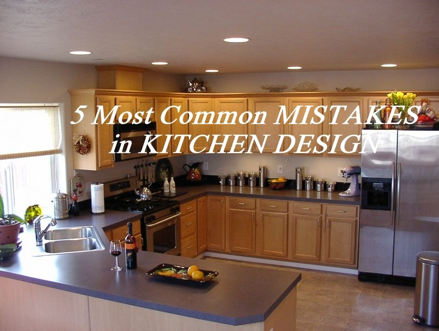 5 most common mistakes in kitchen design blog for Kitchen design mistakes