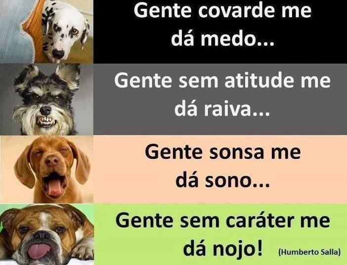 Frases De Raiva P 3: Gente Covarde Me Dá Medo, Gente Sem Atitude Me Dá Raiva