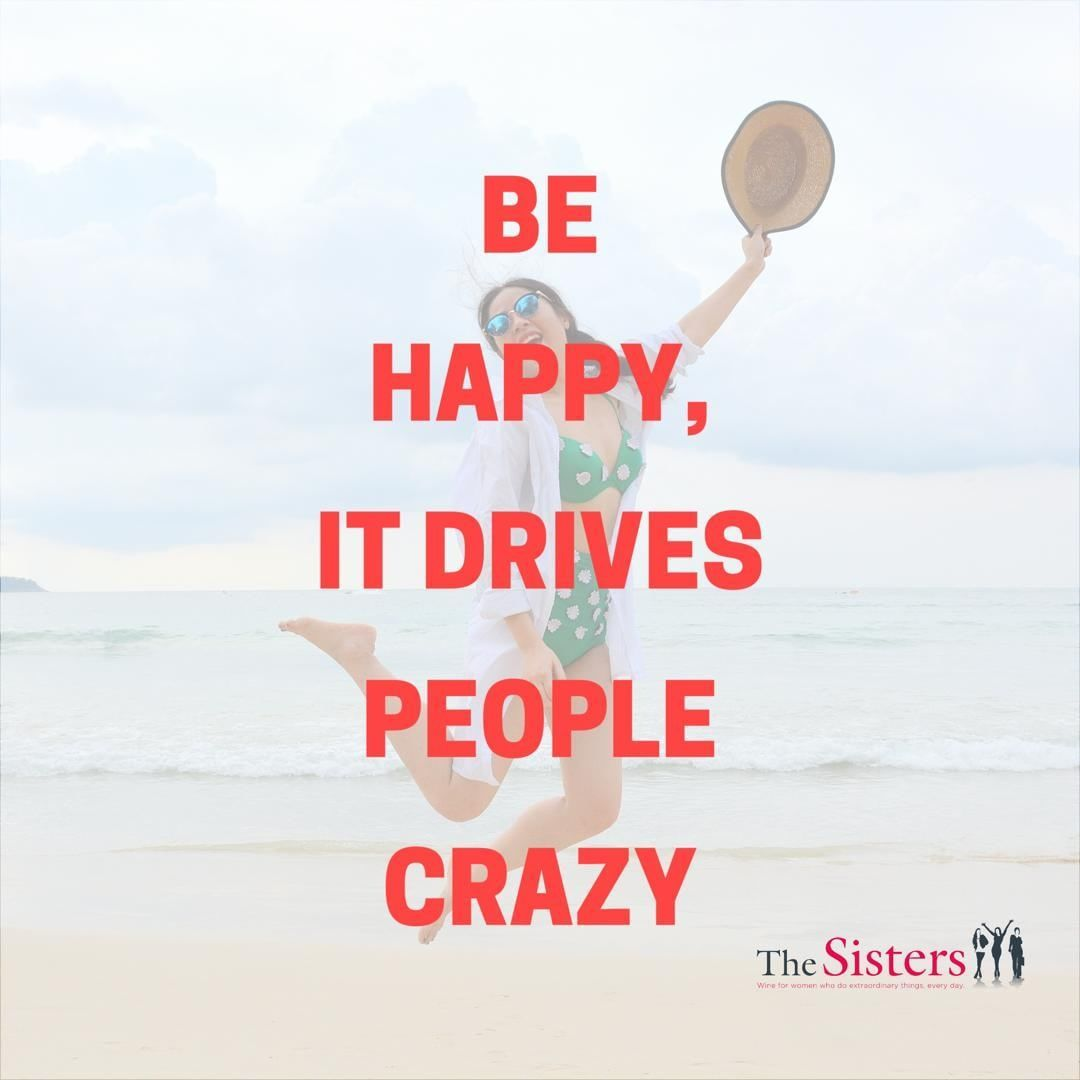 Inspiration Quote Be Happy It Drives People Crazy Inspirational Quotes Sunday Quotes Motivational Quotes