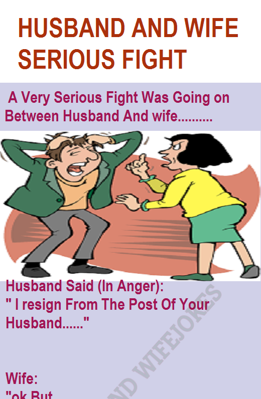Husband And Wife Serious Fight Husband Jokes Husband Wife Humor Husband Humor