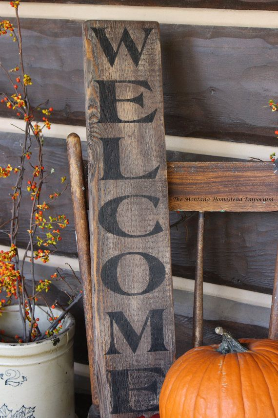 Hey, I found this really awesome Etsy listing at https://www.etsy.com/listing/102641567/vertical-welcome-sign-rustic-weathered