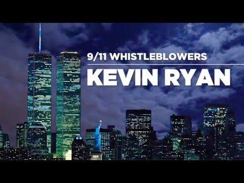The 9 11 Whistleblowers Kevin Ryan Documentaries William
