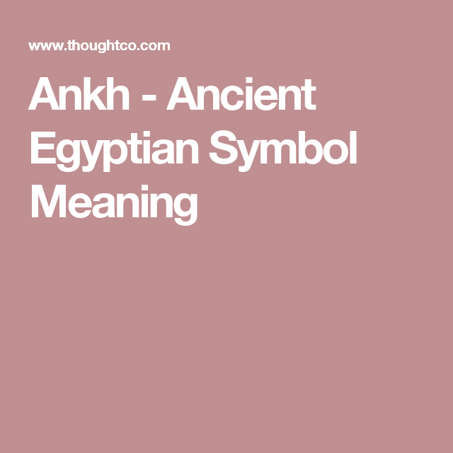 What Does The Ankh An Ancient Egyptian Symbol Represent