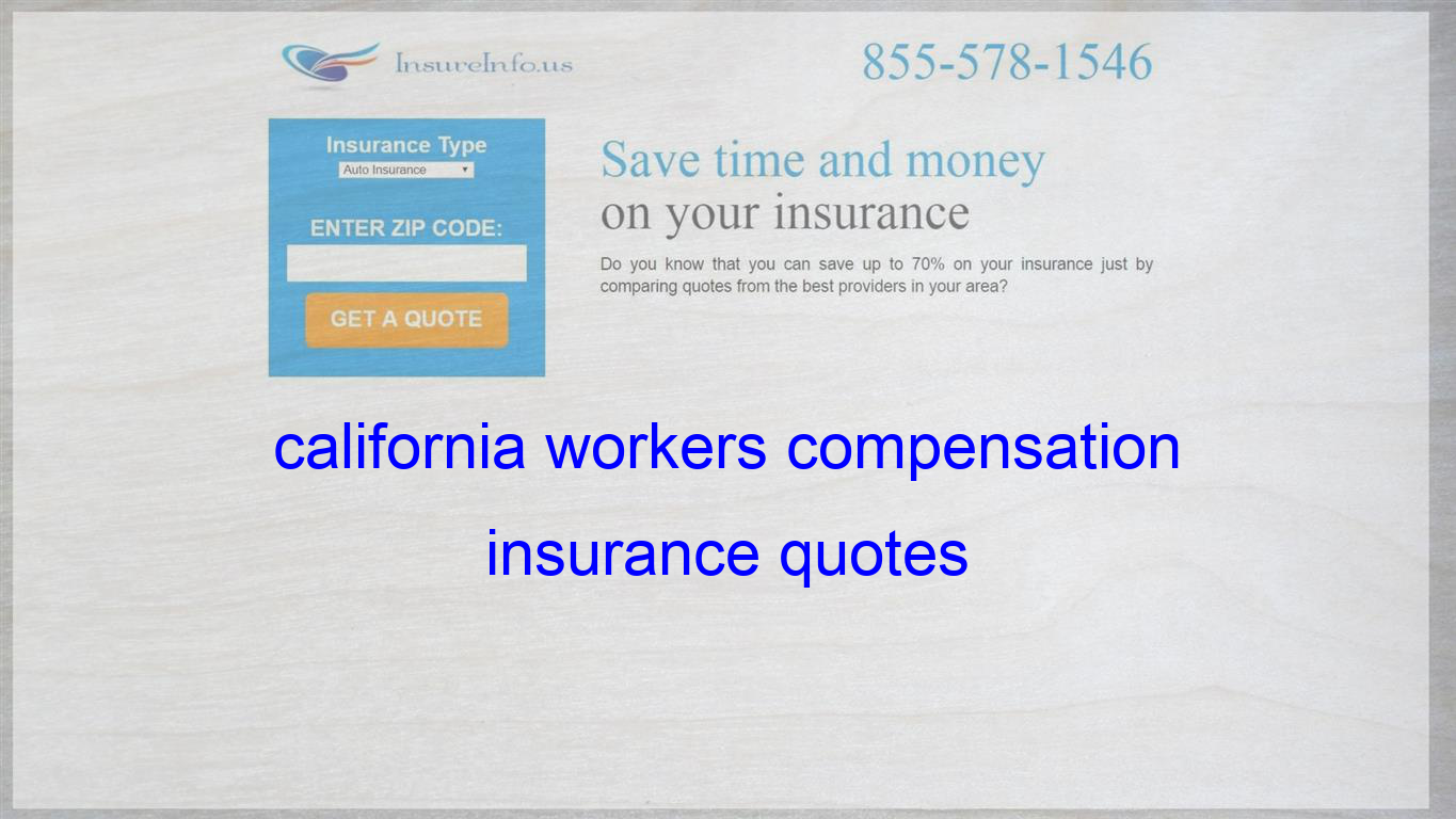 California Workers Compensation Insurance Quotes Insurance