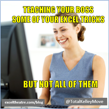Teaching Your Boss Some Of Your Excel Tricks But Not All Of Them