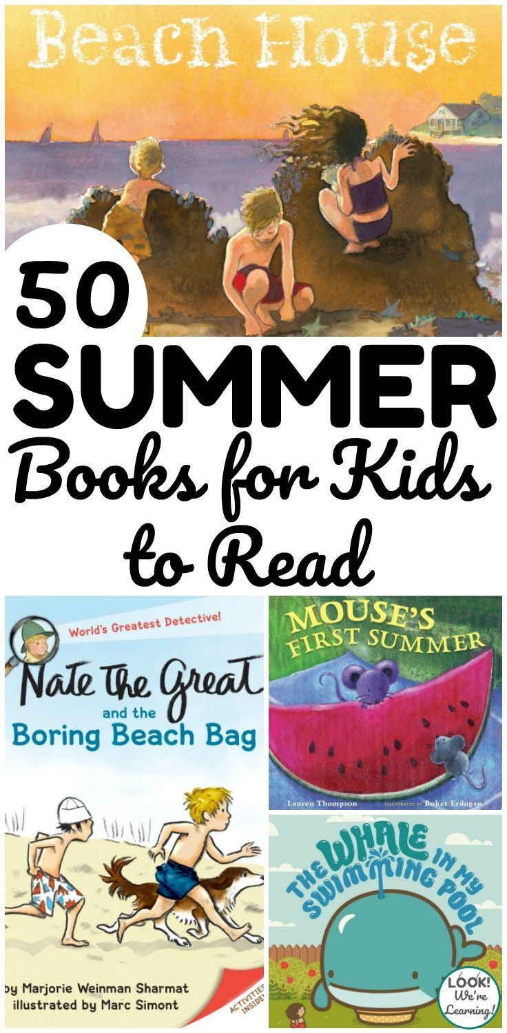 50 fun summer books for kids to read look were
