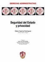 Seguridad del Estado y privacidad / Ofelia Tejerina Rodríguez ; prólogo de José Luis Piñar Mañas
