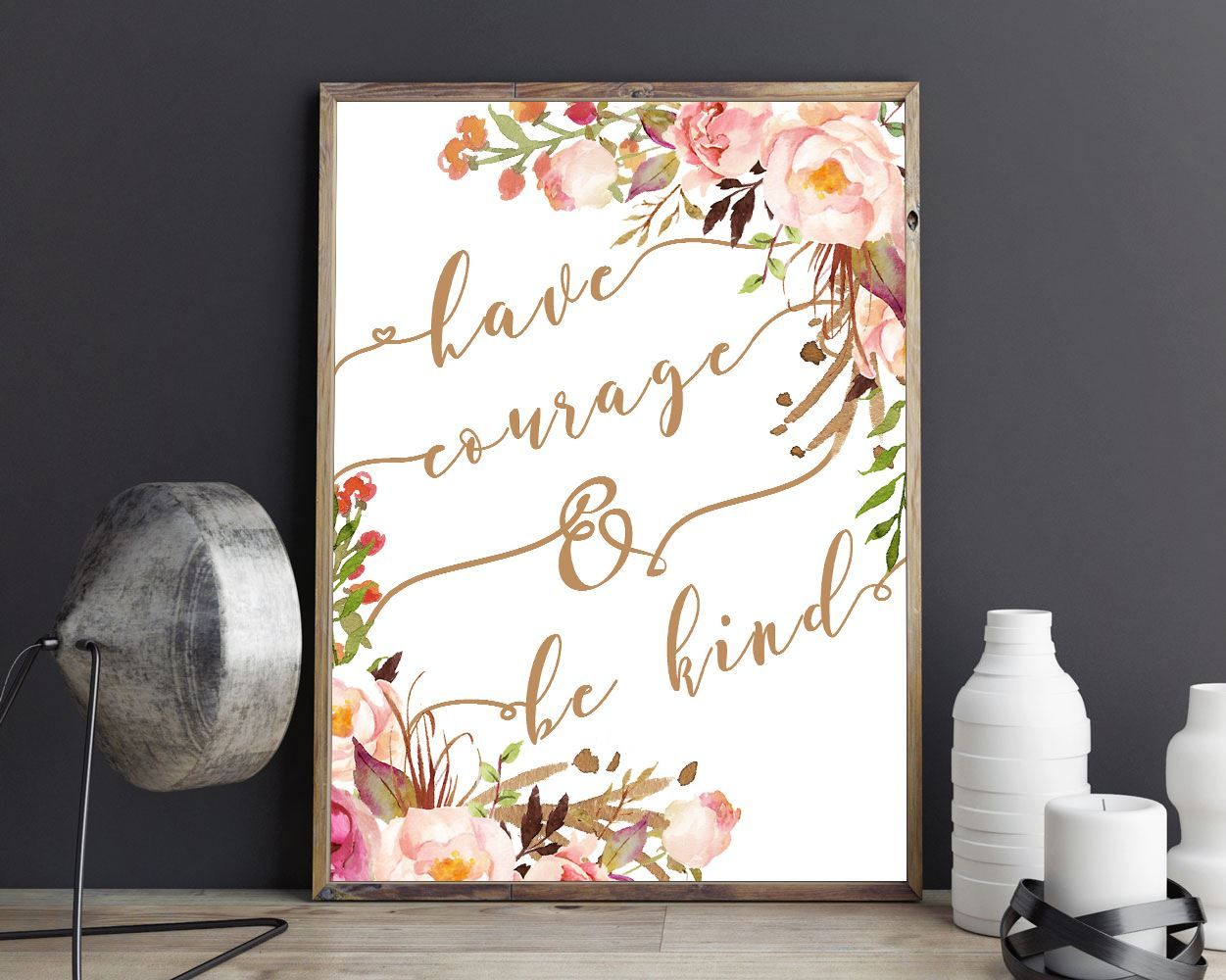 Wall Art Have Courage And Be Kind Digital Print Have Courage And Be Kind Poster Art Have Courage And Be Digital Wall Art Printable Wall Art Photo Wall Display