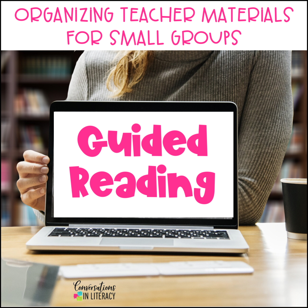 Tips To Organize Guided Reading Materials Conversations
