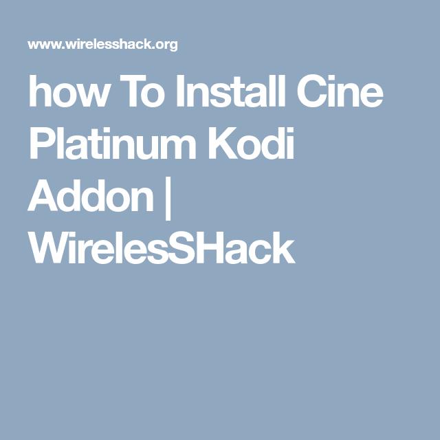 how To Install Cine Platinum Kodi Addon | WirelesSHack