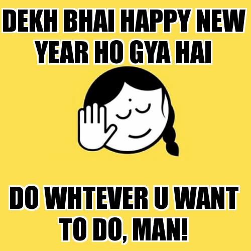 New Year Dekdh Bhai Meme Funny New Years Memes Happy New Year Meme New Year Meme