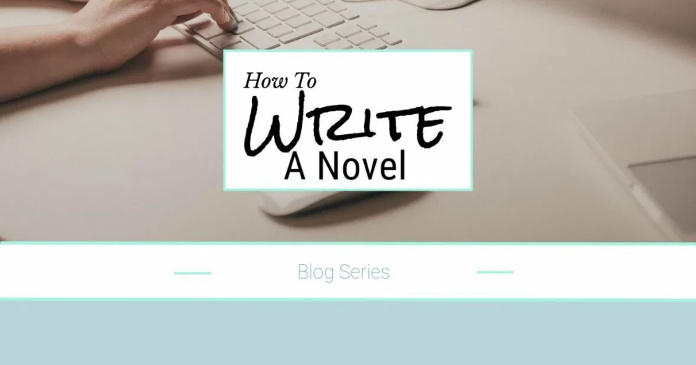 Step by step instructions on how to write a novel