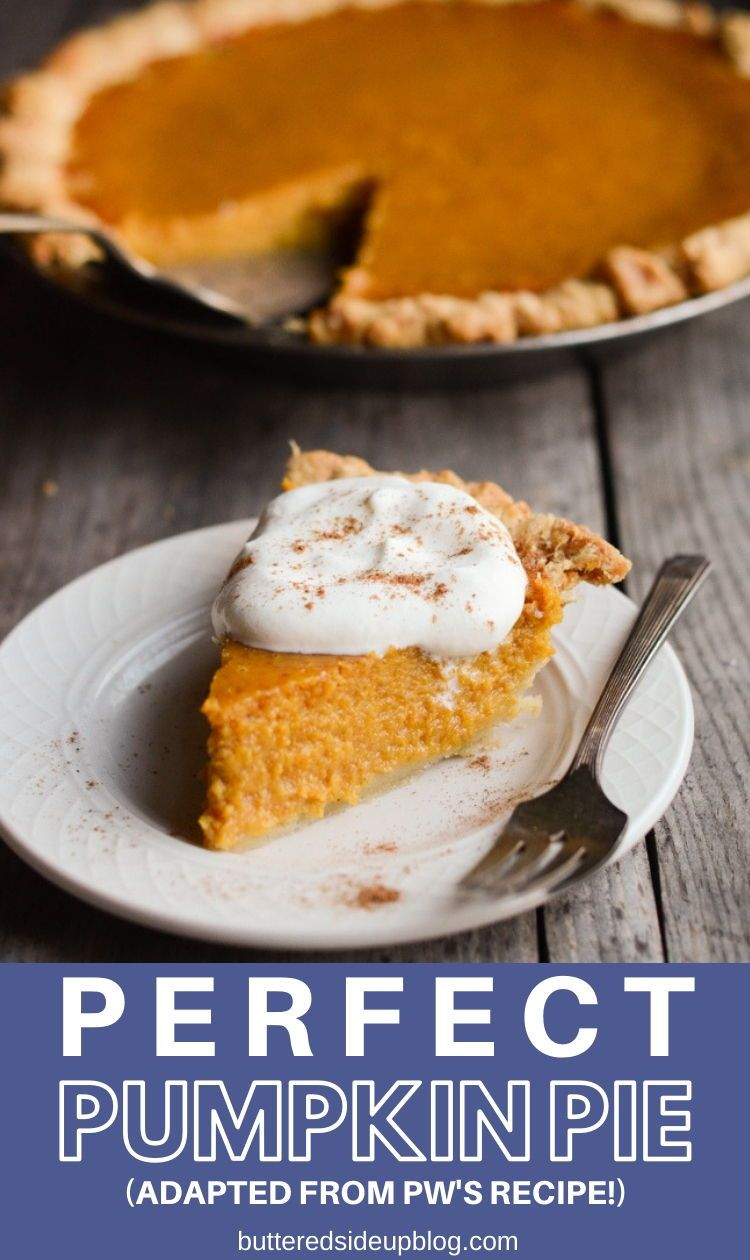 Perfect Pumpkin Pie Thanksgiving Recipe Buttered Side Up Recipe Perfect Pumpkin Pie Thanksgiving Pumpkin Pie Pumpkin Pie Recipes