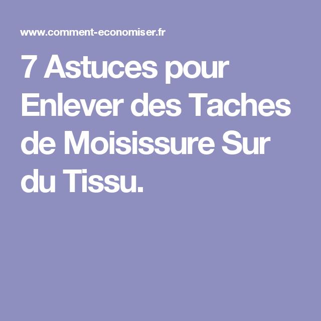 7 astuces pour enlever des taches de moisissure sur du tissu astuce moisissure machine. Black Bedroom Furniture Sets. Home Design Ideas