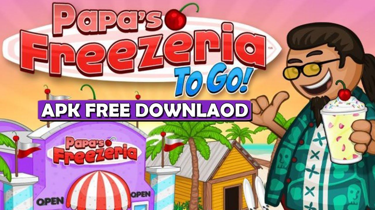 How To Download Papa S Freezeria To Go Apk Free Full Game 2018