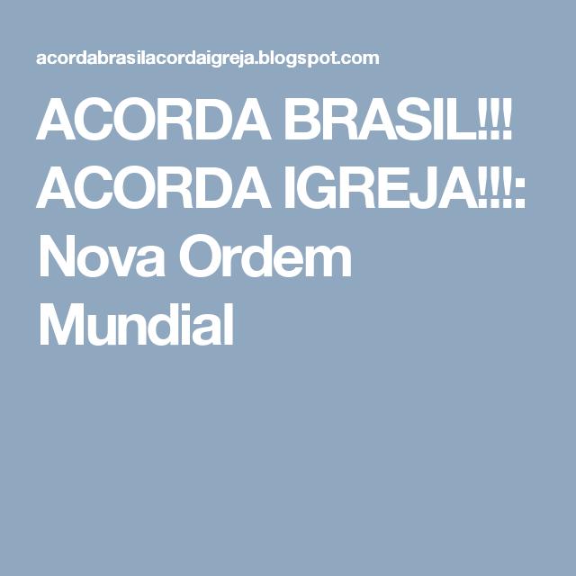 ACORDA BRASIL!!! ACORDA IGREJA!!!: Nova Ordem Mundial