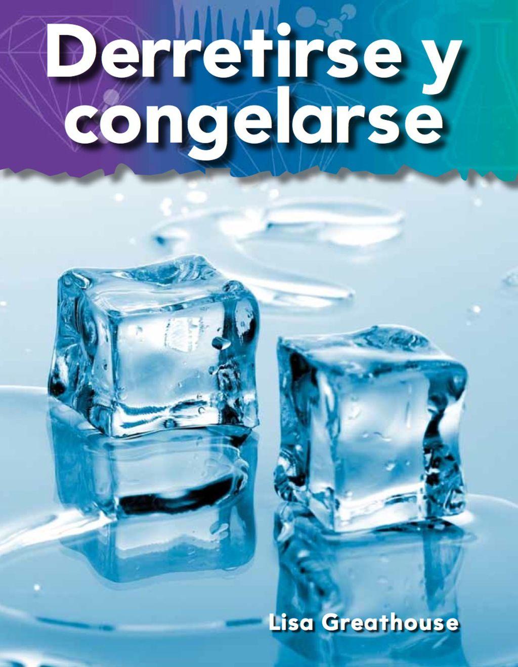 Derretirse Y Congelarse Melting And Freezing Ebook