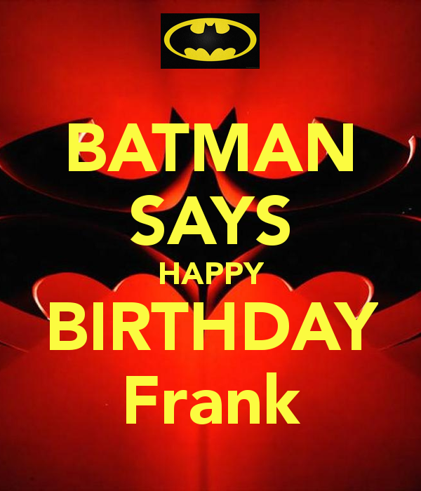 Batman-says-happy-birthday-frank.png (600×700)