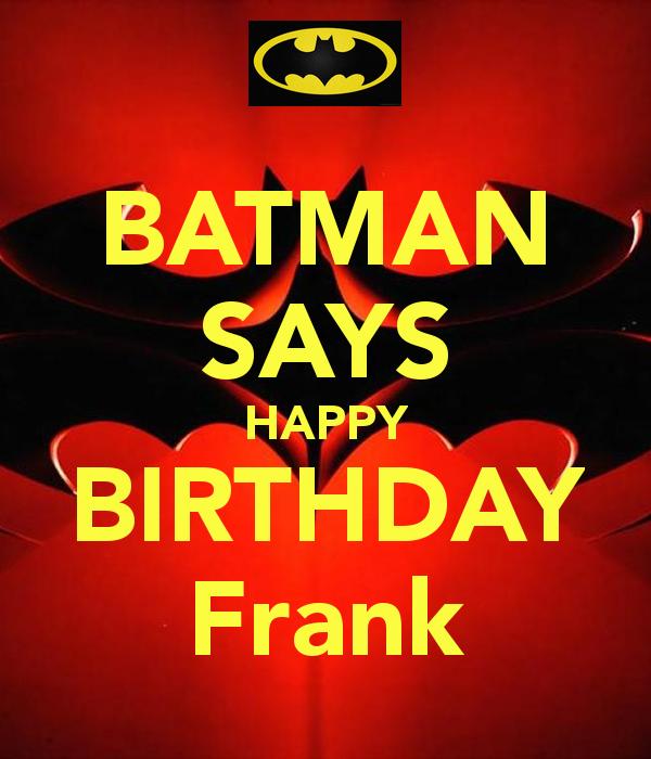 Batman-says-happy-birthday-frank.png (600×700)