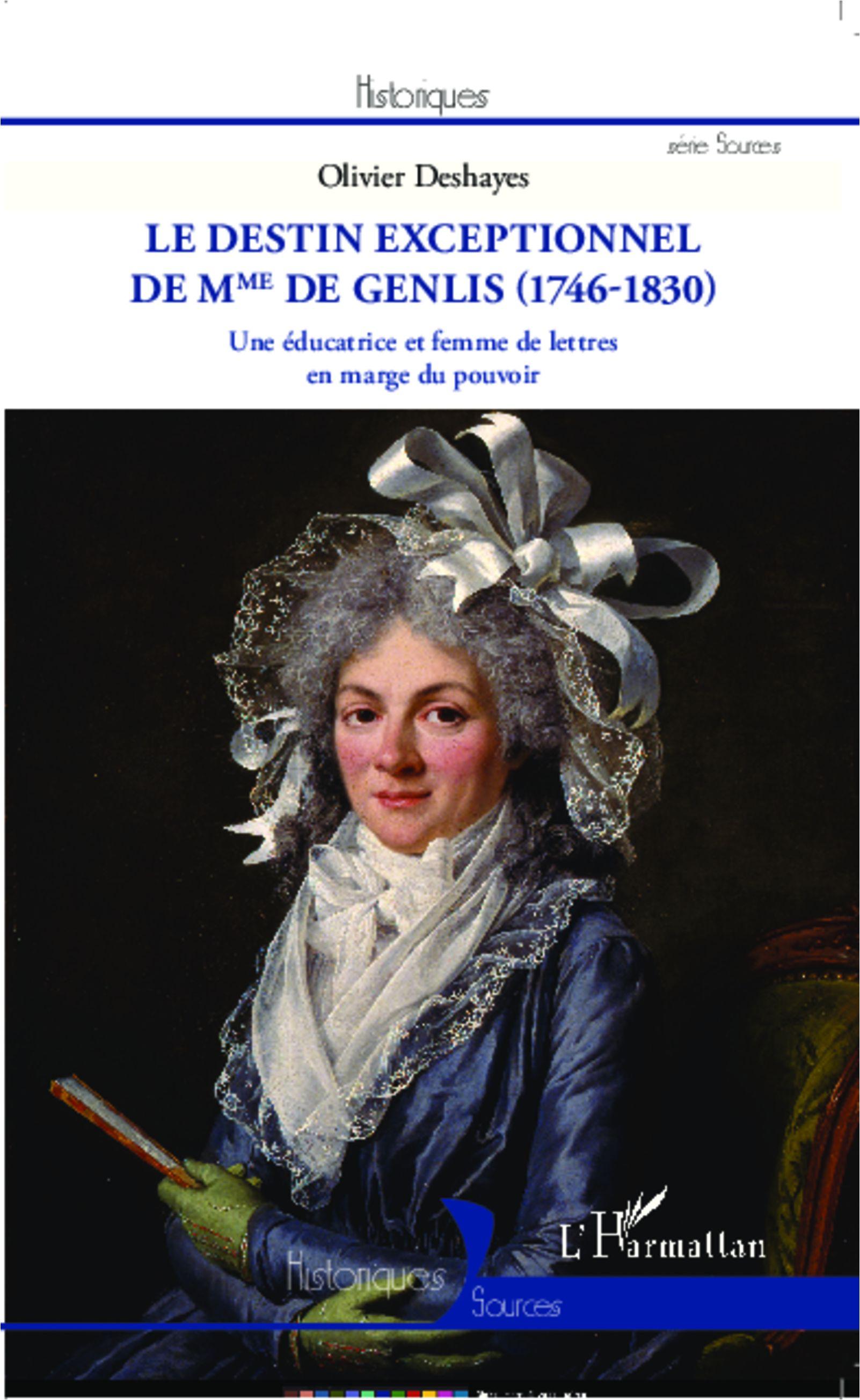 Le destin exceptionnel de Mme de Genlis (1746-1830) - Une éducatrice et femme de lettres en marge du pouvoir