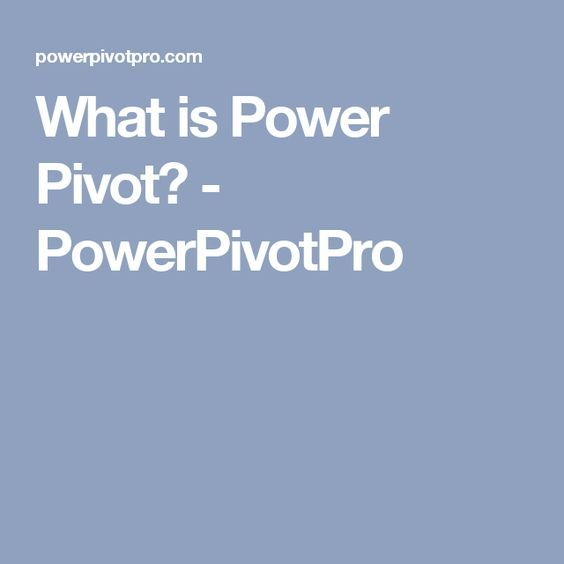 What is Power Pivot? - PowerPivotPro excel Pinterest