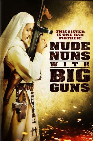 Review Nude Nuns With Big Guns Girls With Guns