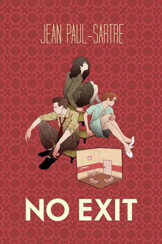 no exit play | No Exit by Jean-Paul Sartre — Reviews, Discussion, Bookclubs, Lists #jeanpaulsartre