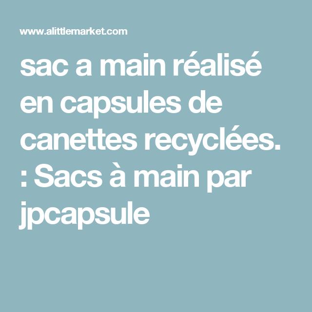 sac a main réalisé en capsules de canettes recyclées.  : Sacs à main par jpcapsule