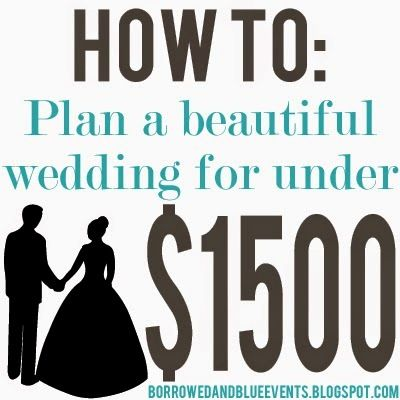 How To Plan A Beautiful Wedding For Under 1500 Dream Wedding Wedding Planning Wedding Tips