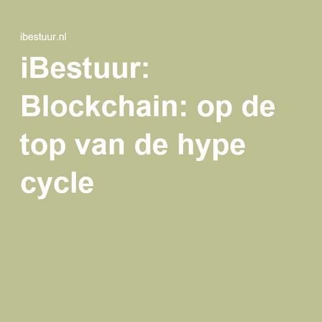 Ibestuur Blockchain Op De Top Van De Hype Cycle Bas Eenhoorn