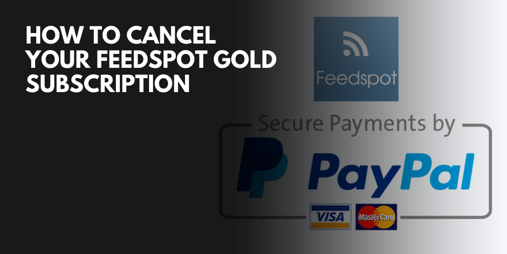 How To Completely Cancel Your Feedspot Gold Subscription Subscription Cancelled How To Plan