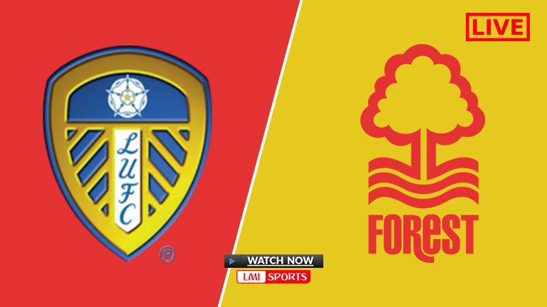 Leeds United Vs Nottm Forest Live Stream Sky Bet Championship 10 Aug 2019 Leeds United Streaming Leeds