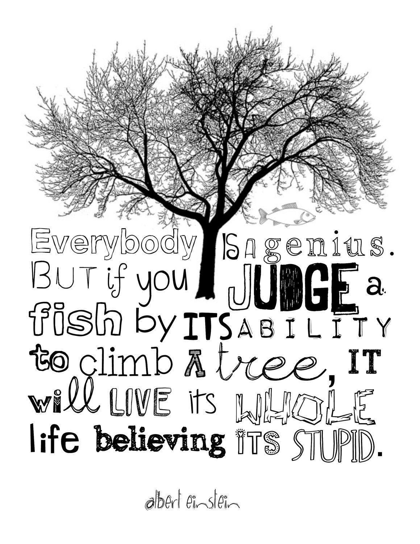 Everybody Is A Genius Quote By Einstein Genius Quotes Einstein