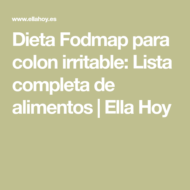 Dieta Fodmap Para Colon Irritable Lista Completa De Alimentos