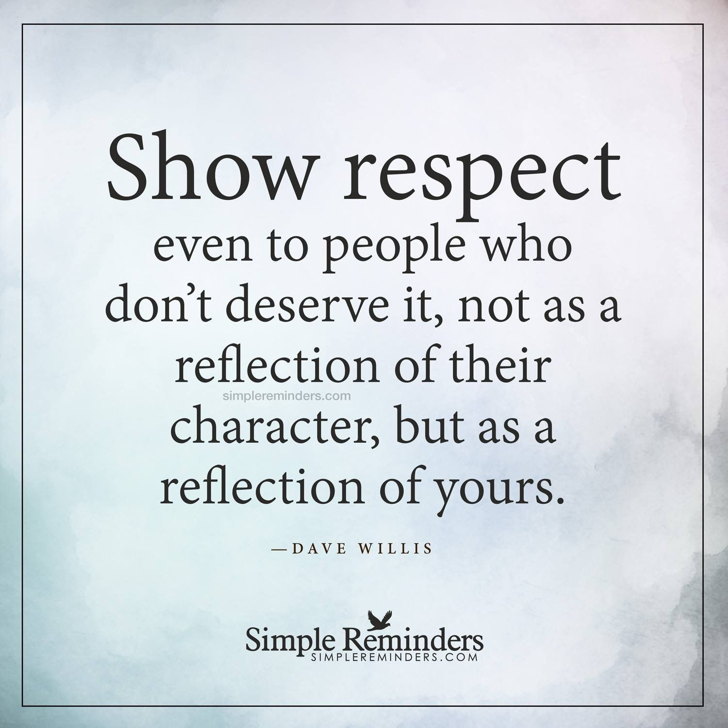 Simple Quotes About Life Show Respect  Words Of Wisdom  Pinterest  Life Lessons Wisdom