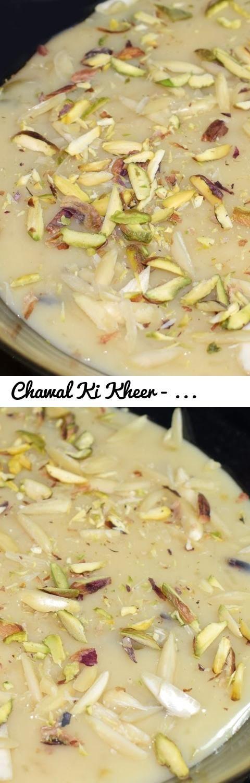 Chawal Ki Kheer Rice Kheer Recipe Dessert Recipe Tags Chawal Ki Kheer Rice Kheer Recipe Dessert Kheer Recipe Recipes Kheer Recipe With Condensed Milk