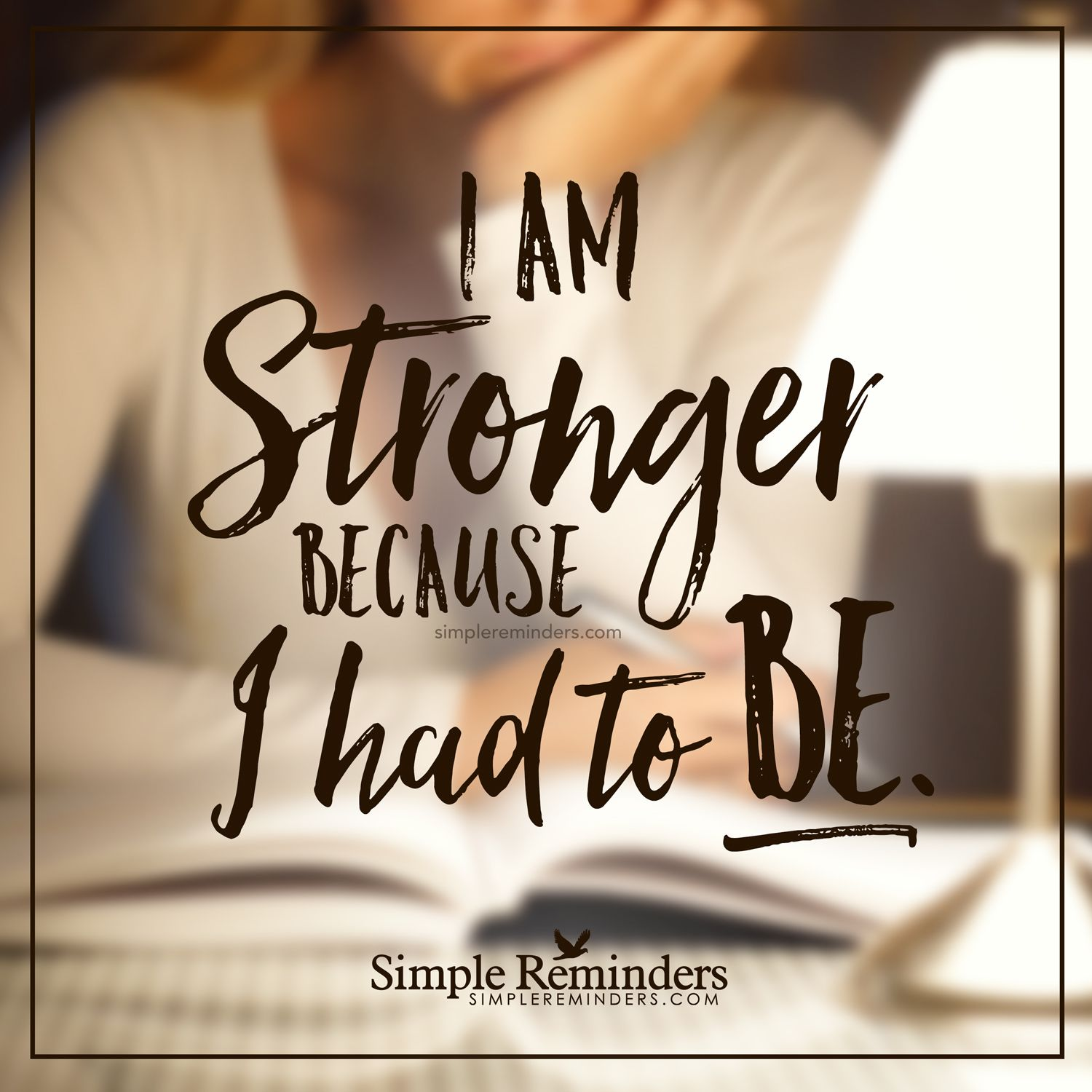 I Am Strong By Unknown Author I Am Strong Quotes Reminder Quotes Inspirational Quotes