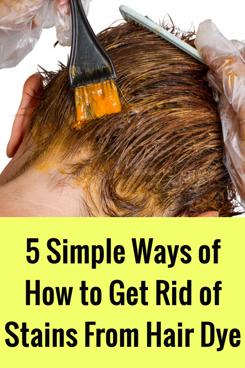 7b54f5a3786a9bf06311e72e301642c3 - How To Get Rid Of Hair Dye Stain On Face