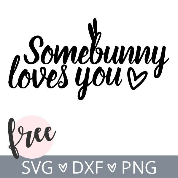 Download Some bunny loves you free svg file. Use it for cricut ...