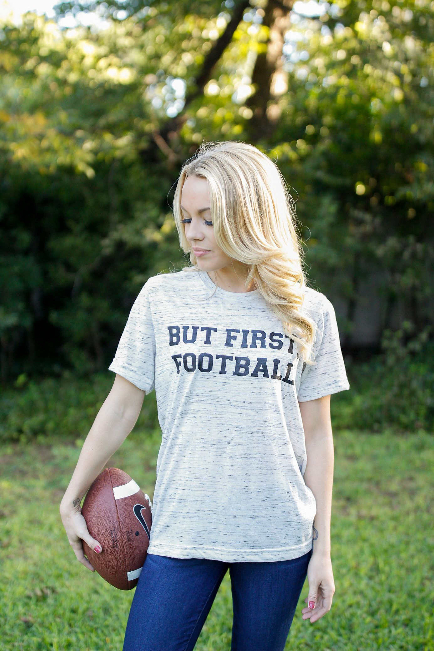 BUT FIRST #FOOTBALL