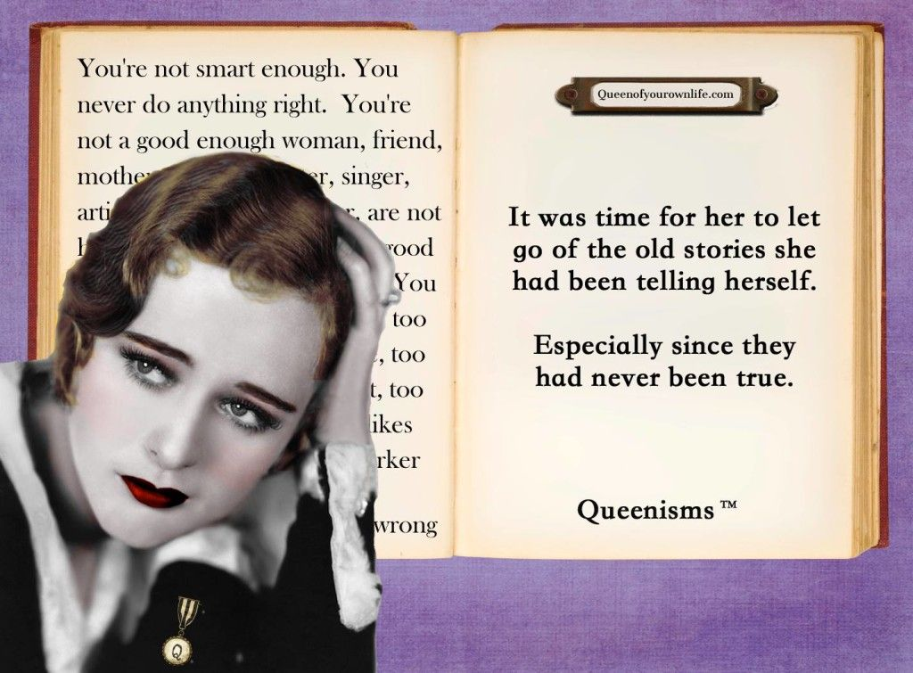 Ditching The Old Stories Queen Of Your Own Life Queen Quotes Kathy Kinney Original Quotes