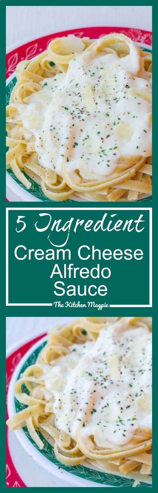 5 Ingredient Cream Cheese Alfredo Sauce Recipe - The Kitchen Magpie ...
