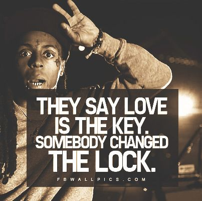 Marvelous Share This Lil Wayne Love Is The Key Quote Picture With Your Funny Birthday Cards Online Inifodamsfinfo