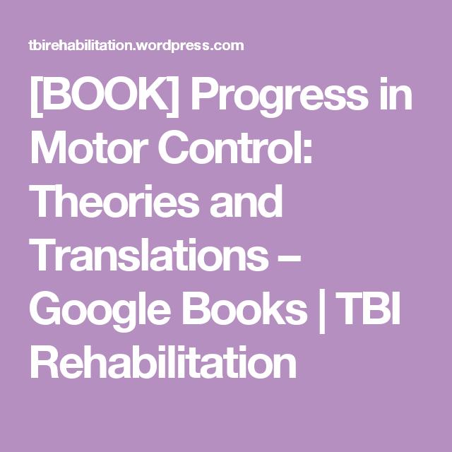 [BOOK] Progress in Motor Control: Theories and Translations – Google Books | TBI Rehabilitation