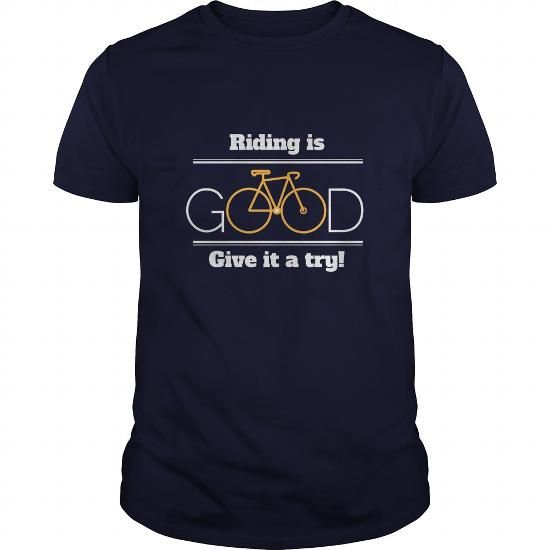 Awesome Tee Riding Is Good Give It A Try Great Bicycle Fan Gift Shirts & Tees