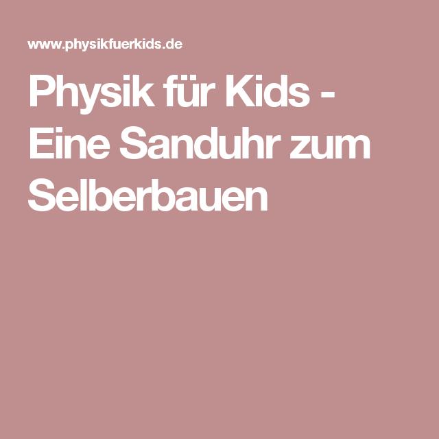 physik f r kids eine sanduhr zum selberbauen diy pinterest kindergarten und diy. Black Bedroom Furniture Sets. Home Design Ideas