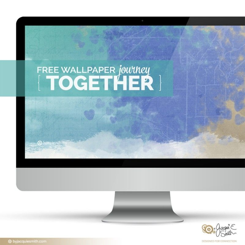 Journey Together Free Wallpaper By Jacqui E Smith Free Wallpaper Planner Printables Free Free Desktop Wallpaper