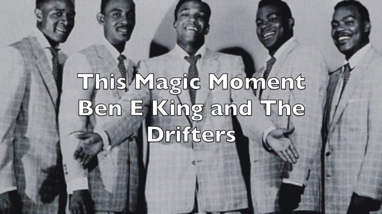 This Magic Moment - Ben E King and The Drifters - YouTube